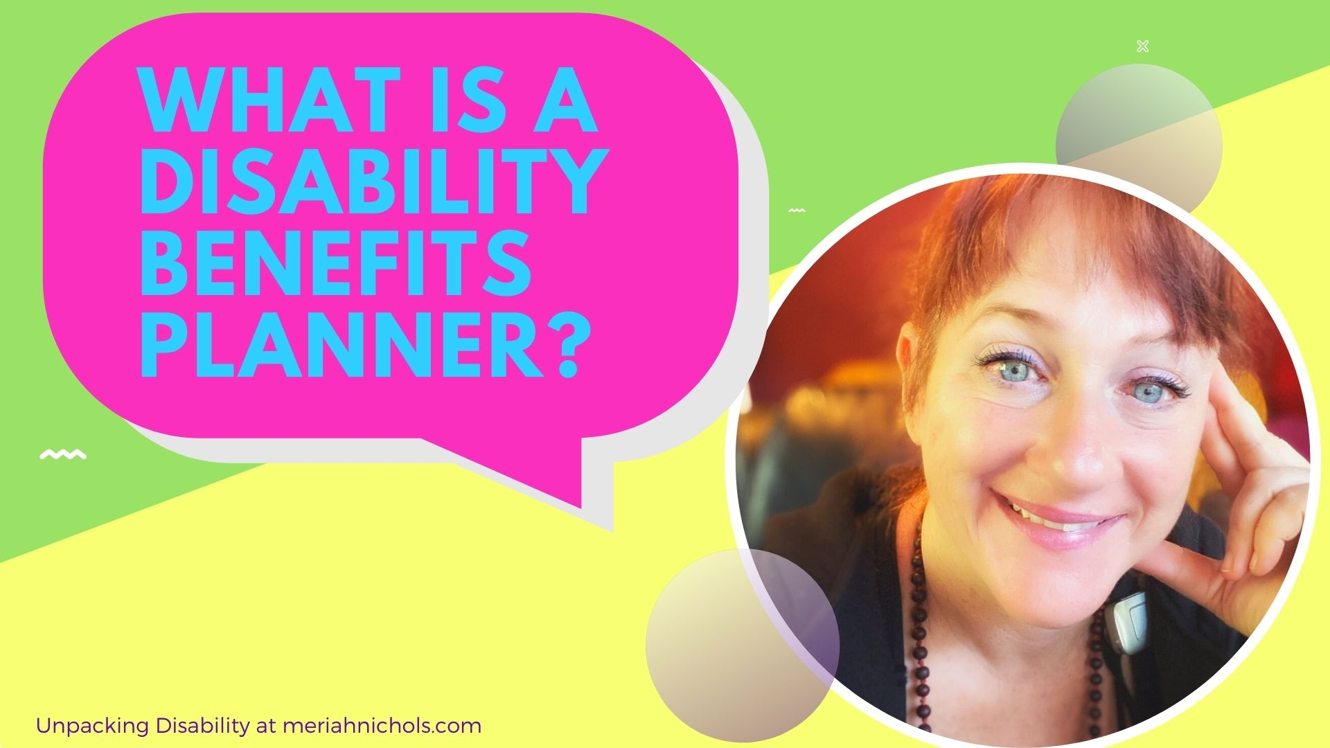 what is a disability benefits planner: yellow and green image with pink text bubble that reads in blue,