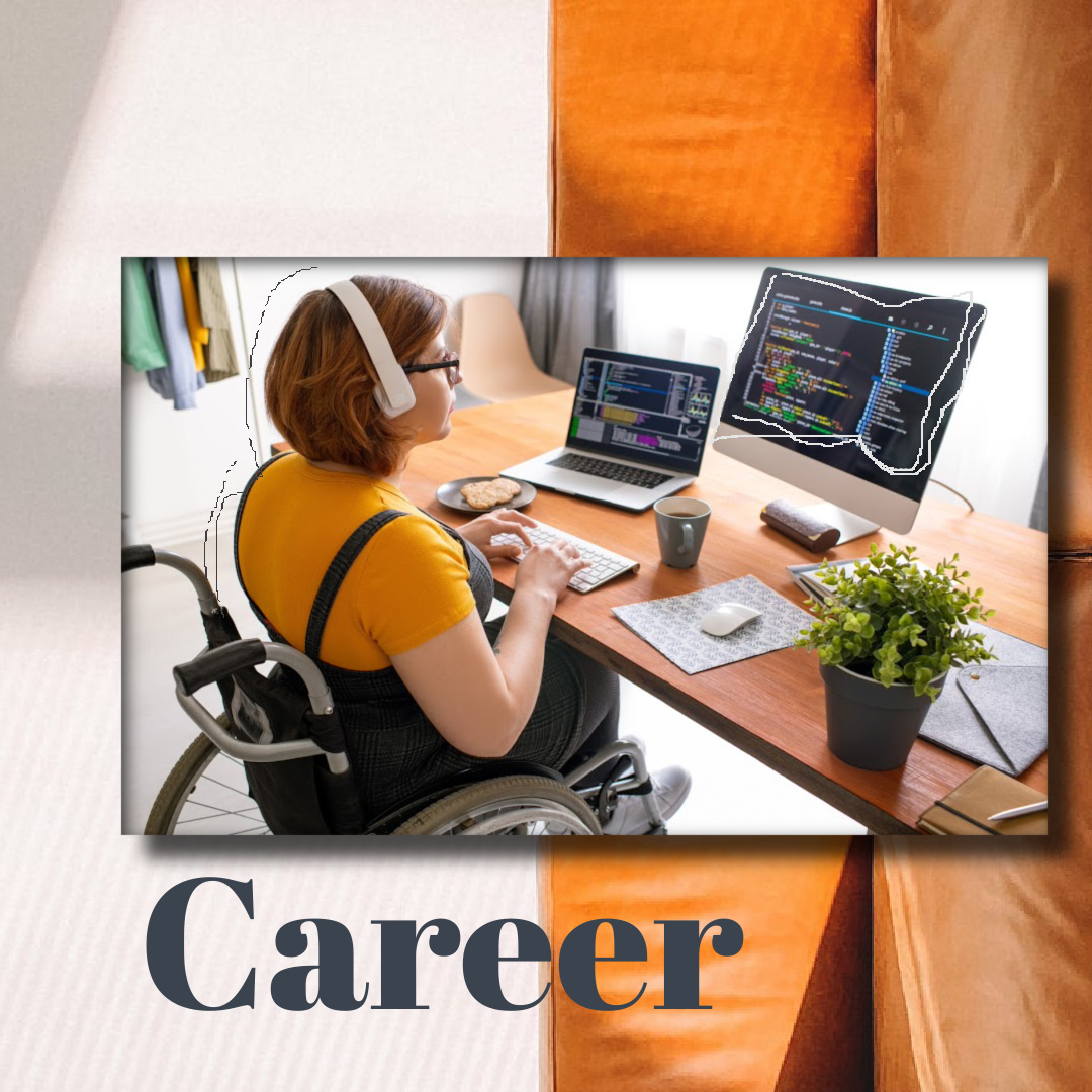 """text reads, """"career""""brown and white image, featuring a woman seated in a wheelchair, working at a computer"""