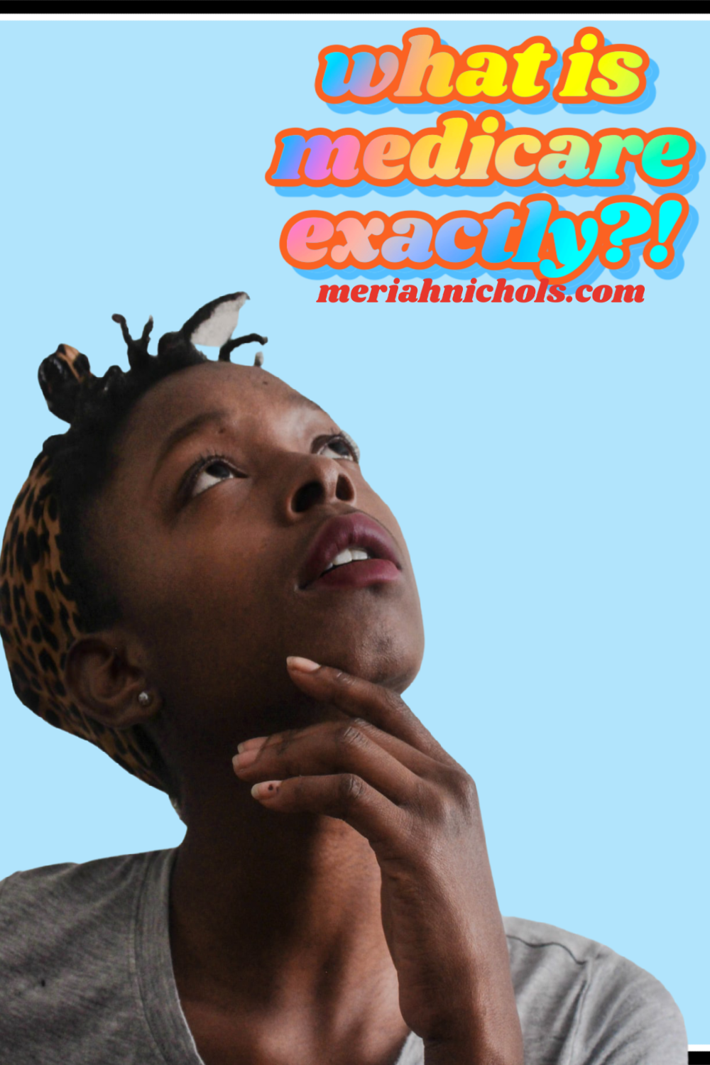 what is medicare? and what are the parts of medicare? ID: blue background, with a black woman holding her chin and looking up in thought